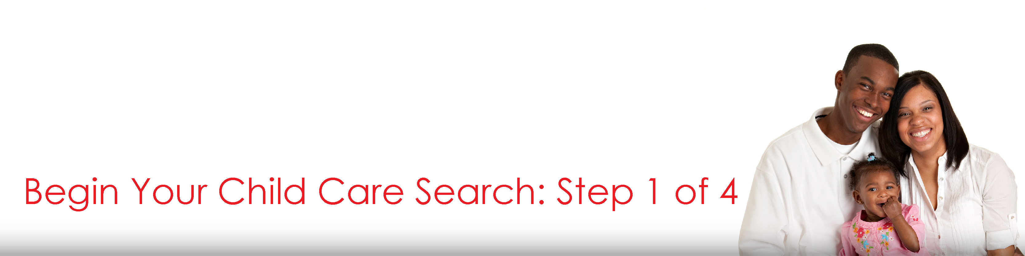 Begin Your Child Care Search: Step 1 of 4